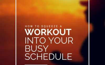 How To Squeeze A Workout Into Your Busy Schedule