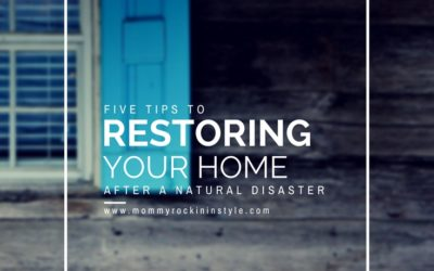 Five Tips to Restoring your Home after a Natural Disaster