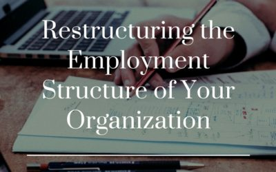 Four Tips to Restructuring the Employment Structure of Your Organization