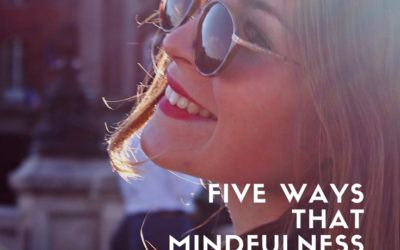 Five Ways That Mindfulness and Meditation Can Help You In 2018