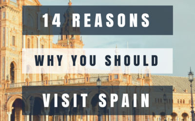Fourteen Reasons Why You Should Visit Spain
