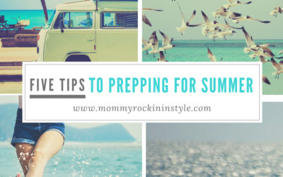 Five Tips to Prepping For Summer