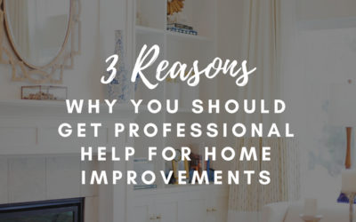 Three Reasons Why You Should Get Professional Help For Home Improvements